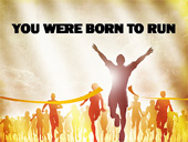 You Were Born To Run