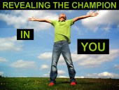 Revealing The Champion In You