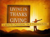 Living in thanksgiving: 4 keys to unlocking true thanksgiving