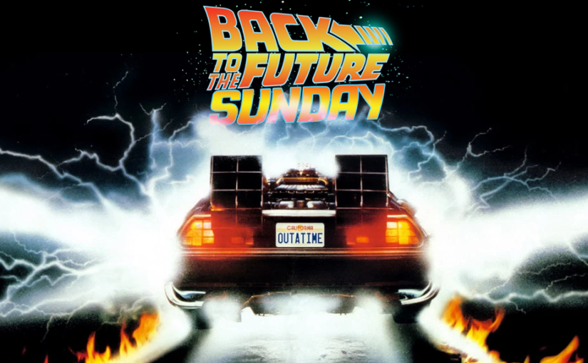 Back To The Future Sunday (Part 1)